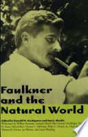 Faulkner and the Natural World
