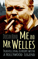 Me and Mr Welles: Travelling Europe with a Hollywood Legend