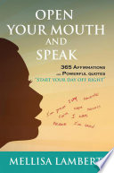 Open Your Mouth and Speak