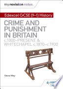 My Revision Notes  Edexcel GCSE  9 1  History  Crime and punishment in Britain  c1000 present and Whitechapel  c1870 c1900