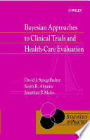 Bayesian Approaches to Clinical Trials and Health Care Evaluation