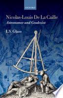 Nicolas Louis De La Caille  Astronomer and Geodesist