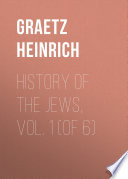 History of the Jews  Vol  1  of 6