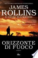 Orizzonte di fuoco by James Rollins