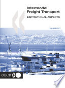Road Transport and Intermodal Linkages Research Programme Intermodal Freight Transport Institutional Aspects