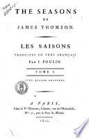 The seasons by James Thomson. Les saisons traduites en vers français par J. Poulin. Tome 1. [-2.]