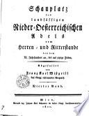 Schauplatz des landsässigen Nieder-Oesterreichischen Adels vom Herren- und Ritterstande von dem XI. Jahrhundert an, bis auf jetzige Zeiten