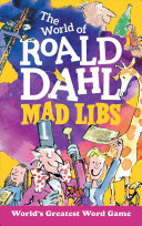 The World of Roald Dahl Mad Libs