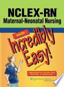 NCLEX RN   Maternal Neonatal Nursing Made Incredibly Easy