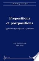 Pr  positions et postpositions   approches typologiques et formelles