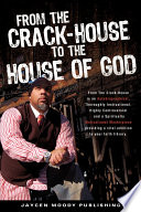 From the Crack House to the House of God