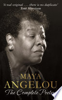 Maya Angelou The Complete Poetry