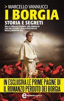 I Borgia  Storia e segreti