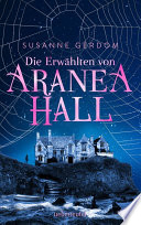 Die Erw  hlten von Aranea Hall