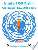 Essential 25000 English Azerbaijani Law Dictionary