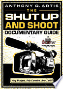 the-shut-up-and-shoot-documentary-guide