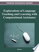 Explorations of Language Teaching and Learning with Computational Assistance