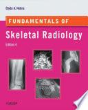 Fundamentals of Skeletal Radiology E Book