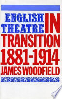 English Theatre in Transition  1881 1914