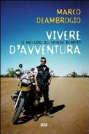 Vivere d avventura  Il mio giro del mondo in moto
