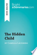 The Hidden Child by Camilla Läckberg (Book Analysis) With This Concise And Insightful Summary And Analysis