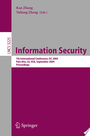 Information Security: 7Th International Conference, Isc 2004, Palo Alto, Ca, Usa, September 27-29, 2004, Proceedings - Isbn:9783540232087 img-1