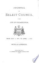 Journal of Select Council of the City of Philadelphia, for the Year ...
