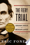 Book The Fiery Trial  Abraham Lincoln and American Slavery