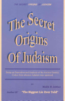 The Secret Origins of Judaism