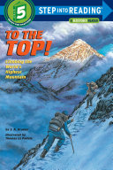 To the Top! Of Hillary And Norgay S Perilous Ascent