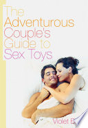 The Adventurous Couple s Guide to Sex Toys