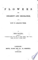 Flowers for Ornament and Decoration  and how to arrange them