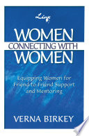 Women Connecting With Women Equipping Women For Friend To Friend Support And Mentoring
