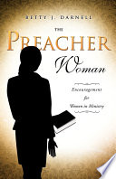 The Preacher Woman : precious women who god has called into ministry....
