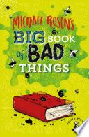 Michael Rosen S Big Book Of Bad Things
