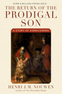 The Return of the Prodigal Son Return Of The Prodigal Son Catapulted Henri Nouwen