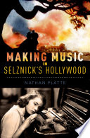 Making Music in Selznick s Hollywood