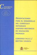Orientaciones para el desarrollo del curr  culo integrado hispano brit  nico en educaci  n primaria