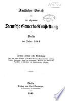 Amtlicher Bericht   ber die Allgemeine Deutsche Gewerbe Ausstellung zu Berlin im Jahre 1844