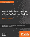 Aws Administration - The Definitive Guide - Second Edition : because of its reliability, vast service offerings, lower...
