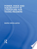 Power  Voice and Subjectivity in Literature for Young Readers