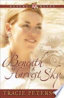 Beneath a Harvest Sky  Desert Roses Book  3
