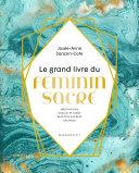 Le grand livre du Féminin sacré