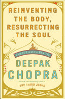Reinventing The Body Resurrecting The Soul
