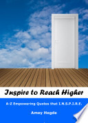 Inspire to Reach Higher  A Z Empowering Quotes That I  N  S  P  I  R  E