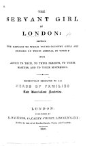 download ebook the servant girl in london. showing the dangers to which young country girls are exposed on their arrival in town, etc pdf epub
