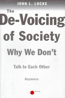 The De-voicing of Society Why We Don't Talk to Each Other Anymore