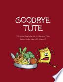 Goodbye T  te