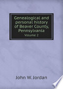 Genealogical and personal history of Beaver County  Pennsylvania