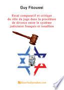 Essai comparatif et critique du r  le du juge dans la proc  dure de divorce entre le syst  me judiciaire fran  ais et israelien